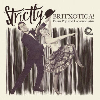 Various 'Strictly Britxotica! Palais Pop and Locarno Latin' LP