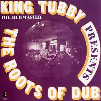 King Tubby 'The Roots Of Dub' LP