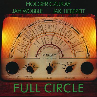 Holger Czukay & Jah Wobble  & Jaki Liebezeit 'Full Circle' LP