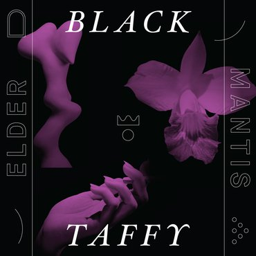 Black Taffy 'Elder Mantis' LP