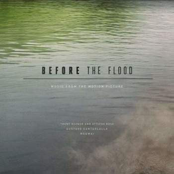 Trent Reznor and Atticus Ross / Gustavo Santaolalla / Mogwai 'Before The Flood' 3xLP