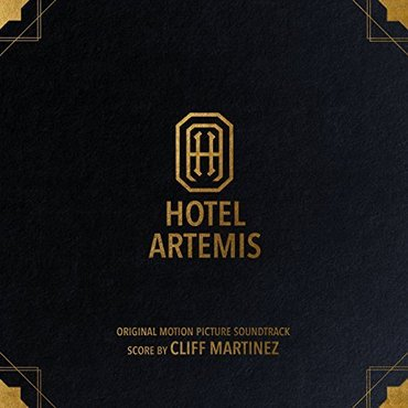 Cliff Martinez 'Hotel Artemis: Original Motion Picture Soundtrack' 2xLP