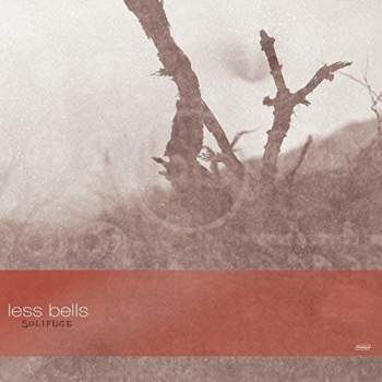 Less Bells 'Solifuge' LP