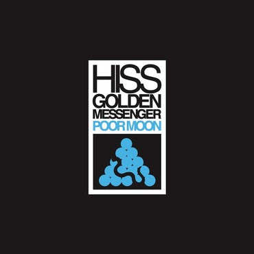 Hiss Golden Messenger 'Poor Moon' LP