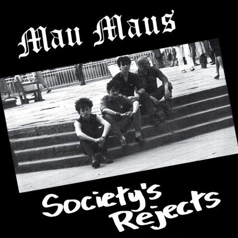 Mau Maus 'Society's Rejects' LP