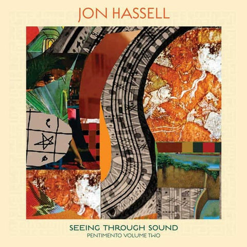 Jon Hassell 'Seeing Through Sound (Pentimento Volume Two)' LP
