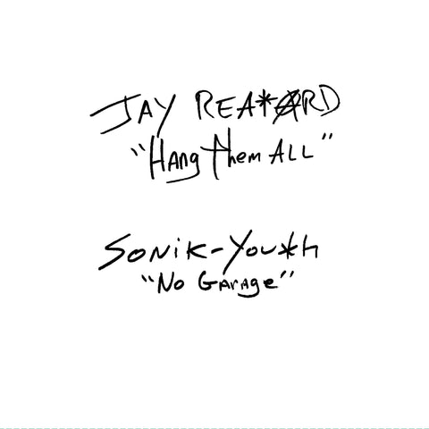 Jay Reatard / Sonic Youth 'Hang Them All / No Garage' 7""