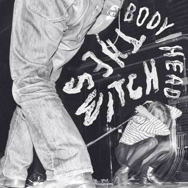 Body/Head 'The Switch' LP