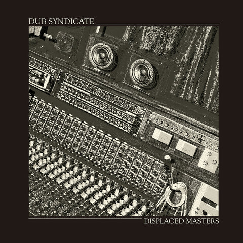 Dub Syndicate 'Displaced Masters' LP