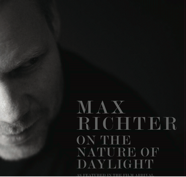 Max Richter 'On The Nature Of Daylight - Music From The Film Arrival' 12""