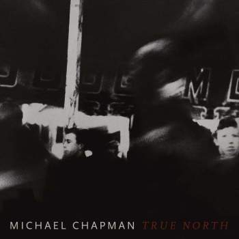 Michael Chapman 'True North' LP