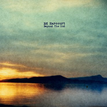 Ed Harcourt 'Beyond The End' LP