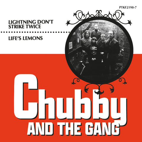 Chubby and the Gang 'Lightning Don't Strike Twice' / 'Life's Lemons' 7""