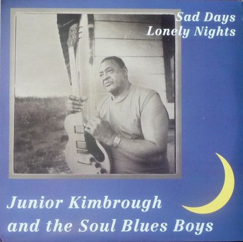 Junior Kimbrough 'Sad Days and Lonely Nights' LP