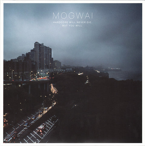 Mogwai 'Hardcore Will Never Die, But You Will' 2xLP