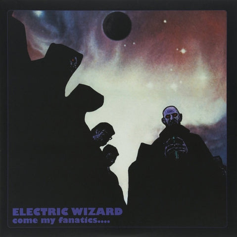 Electric Wizard 'Come My Fanatics' 2xLP