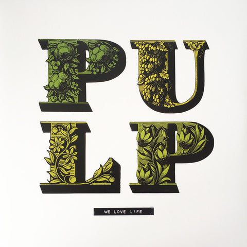 Pulp 'We Love Life' LP