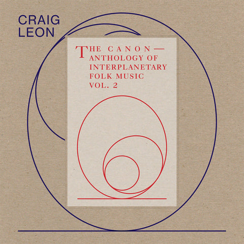 Craig Leon 'Anthology Of Interplanetary Folk Music Vol. 2: The Canon' LP