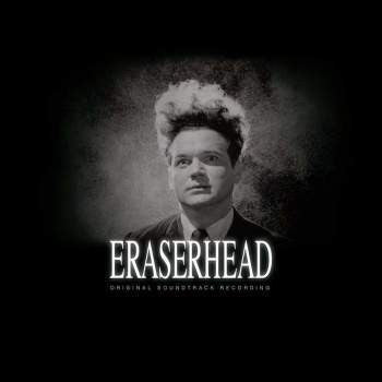 David Lynch & Alan R Splet 'Eraserhead: Original Soundtrack' LP + 7""