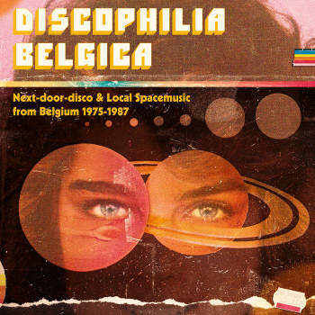Various 'Discophilia Belgica : Next-Door-Disco & Local Spacemusic from Belgium' 2xLP