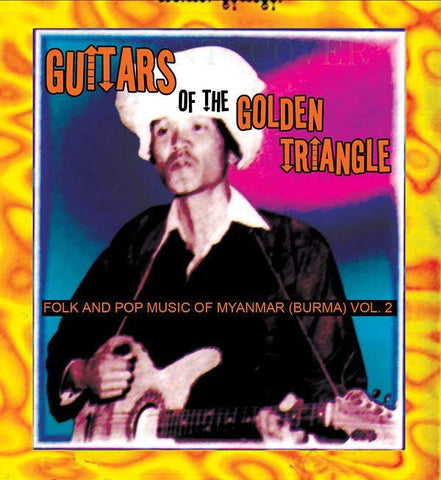 Various 'Guitars of the Golden Triangle: Folk and Pop Music from Myanmar (Burma) Vol 2' 2xLP