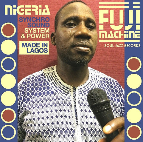 Soul Jazz Presents: Nigeria Fuji Machine 'Synchro Sound System & Power' LP