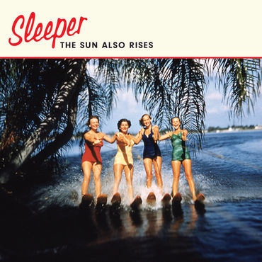 Sleeper 'The Sun Also Rises' 7""