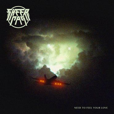 Sheer Mag 'Need To Feel Your Love' LP