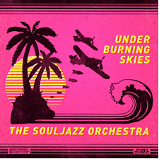 The Souljazz Orchestra 'Under Burning Skies' LP