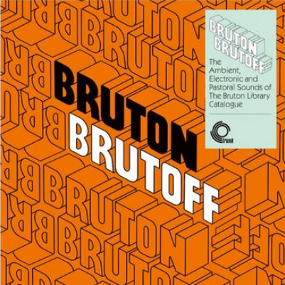 Various 'Bruton Brutoff – The Ambient, Electronic and Pastoral Side of the Bruton Library Catalogue' LP