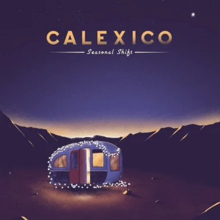 Calexico 'Seasonal Shift' LP