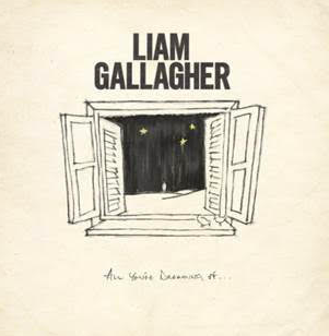 Liam Gallagher 'All You're Dreaming Of'
