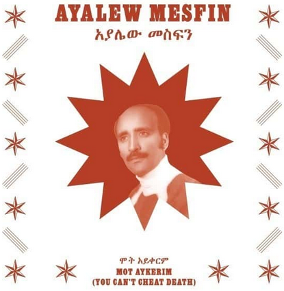 Ayalew Mesfin 'Mot Aykerim (You Can't Cheat Death)' LP