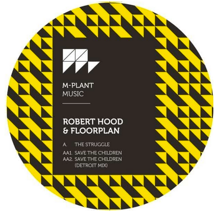 Robert Hood / Floorplan 'The Struggle / Save The Children' 12""