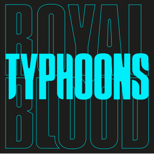 Royal Blood 'Typhoons' 7""