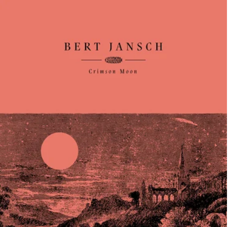 Bert Jansch 'Crimson Moon' LP