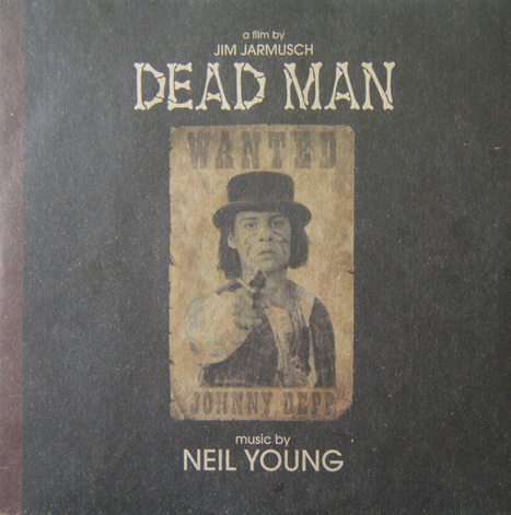 Neil Young 'Dead Man: A Film By Jim Jarmusch (Music From The Motion Picture)' 2xLP