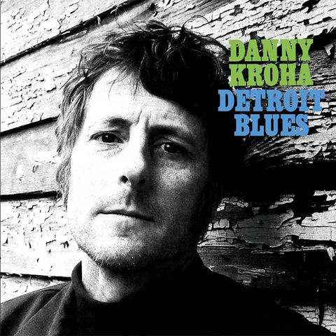 Danny Kroha 'Detroit Blues