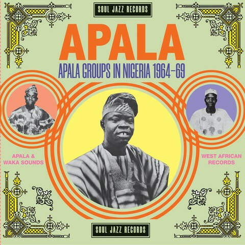 Various 'Soul Jazz Records present Apala: Apala Groups in Nigeria 1967-70' 2xLP