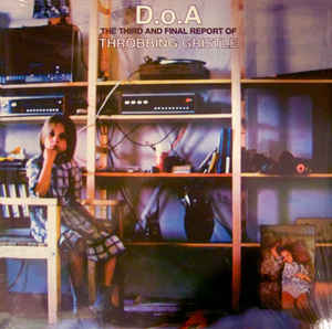 Throbbing Gristle ''D.O.A. The Third And Final Report Of Throbbing Gristle' LP