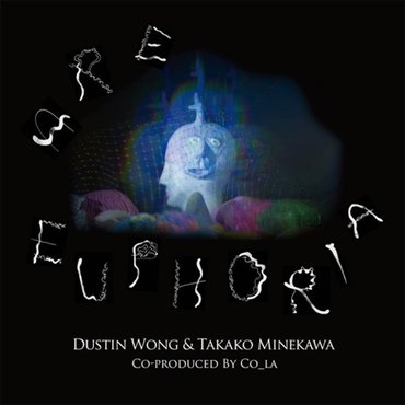 Dustin Wong & Takako Minekawa 'Are Euphoria' LP