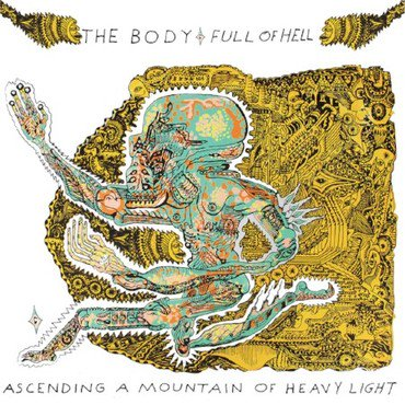 The Body & Full of Hell 'Ascending a Mountain of Heavy Light' LP