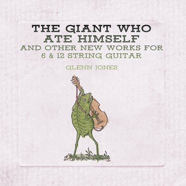 Glenn Jones 'The Giant Who Ate Himself And Other New Works For 6 & 12 String Guitar' LP