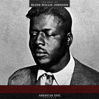Blind Willie Johnson 'American Epic: The Best of Blind Willie Johnson' LP