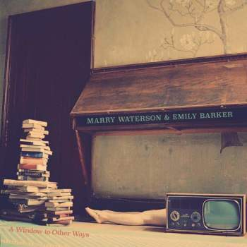 Marry Waterson & Emily Barker 'A Window To Other Ways' LP