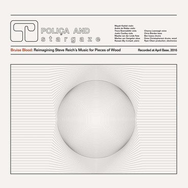 Polica and Stargaze 'Bruise Blood: Reimagining Steve Reich's Music For Wood' 12""