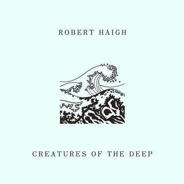 Robert Haigh 'Creatures Of The Deep' LP