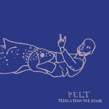 Pelt 'Pearls From The River' LP