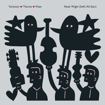 Yorkston / Thorne / Khan 'Neuk Wight Delhi All-Stars' 2xLP