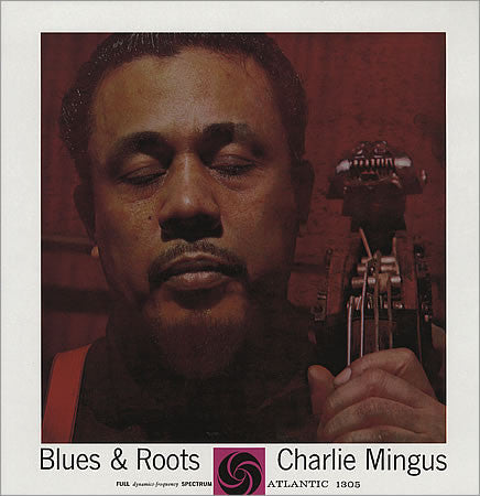 Charles Mingus 'Blues & Roots' LP